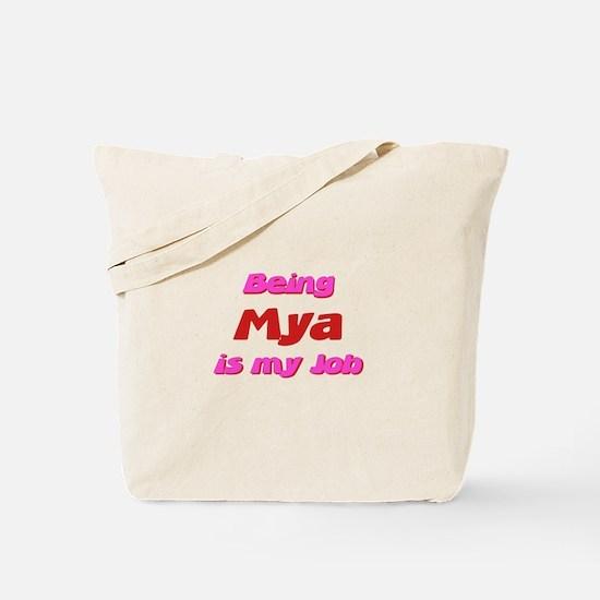 Being Mya My Job Tote Bag
