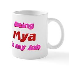 Being Mya My Job Mug
