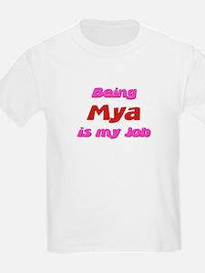 Being Mya My Job T-Shirt