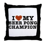 I Love My Beer Pong Champion Throw Pillow
