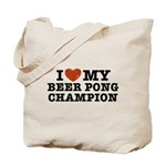 I Love My Beer Pong Champion Tote Bag