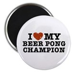 I Love My Beer Pong Champion Magnet