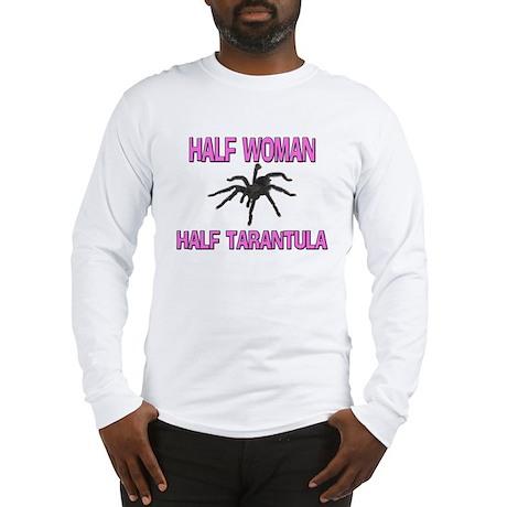 Half Woman Half Tarantula Long Sleeve T-Shirt