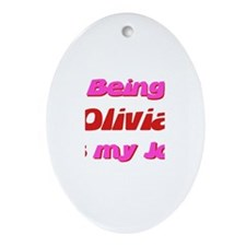 Being Olivia My Job Oval Ornament