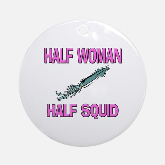 Half Woman Half Squid Ornament (Round)