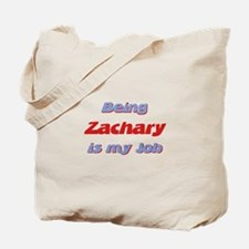 Being Zachary Is My Job Tote Bag