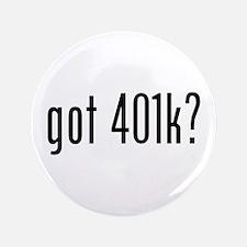 """got 401k? 3.5"""" Button"""