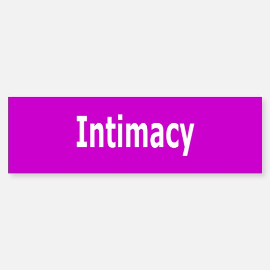 #2 INTIMACY (bumper stickler)