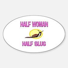 Half Woman Half Slug Oval Decal