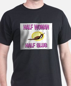 Half Woman Half Slug T-Shirt
