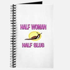 Half Woman Half Slug Journal