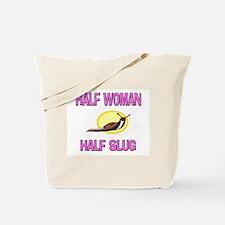 Half Woman Half Slug Tote Bag