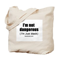 Not Dangerous Tote Bag