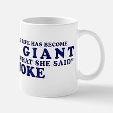 Thats What She Said Joke Mug