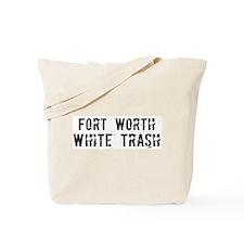 Fort Worth White Trash Tote Bag