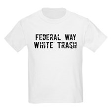 Federal Way White Trash T-Shirt