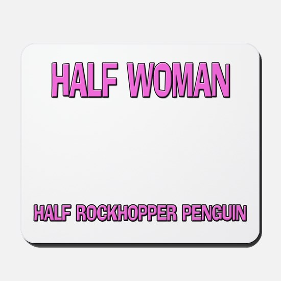 Half Woman Half Rockhopper Penguin Mousepad