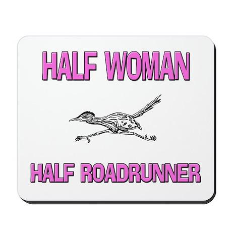 Half Woman Half Roadrunner Mousepad