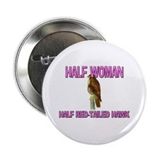 "Half Woman Half Red-Tailed Hawk 2.25"" Button"
