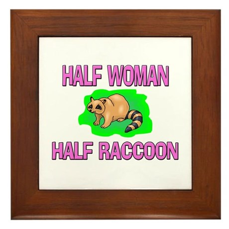 Half Woman Half Raccoon Framed Tile