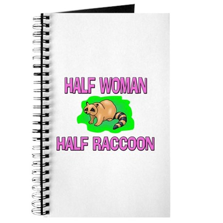 Half Woman Half Raccoon Journal