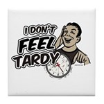 Tardy Tile Coaster