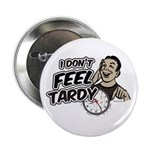 "Tardy 2.25"" Button"