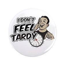 "Tardy 3.5"" Button"