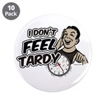 "Tardy 3.5"" Button (10 pack)"