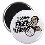 "Tardy 2.25"" Magnet (10 pack)"