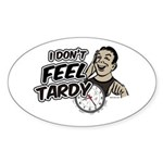 Tardy Oval Sticker