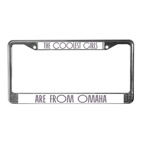 Coolest Girls Omaha License Plate Frame