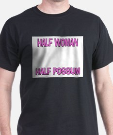 Half Woman Half Possum T-Shirt