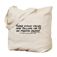 Listen to the fishing voices Tote Bag