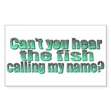 Can't You Hear The Fish? Rectangle Decal