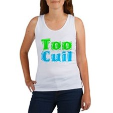Too Cuil! Women's Tank Top