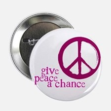 "Give Peace a Chance - Pink 2.25"" Button"
