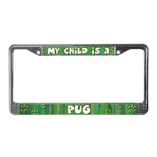 My Kid Pug License Plate Frame