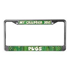 My Children Pug License Plate Frame