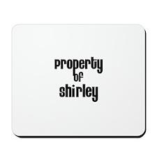 Property of Shirley Mousepad
