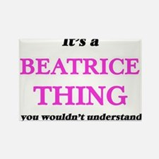 It's a Beatrice thing, you wouldn' Magnets
