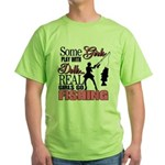 Real Girls Go Fishing Green T-Shirt