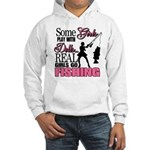 Real Girls Go Fishing Hooded Sweatshirt