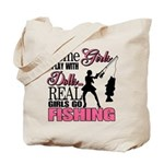 Real Girls Go Fishing Tote Bag