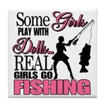 Real Girls Go Fishing Tile Coaster