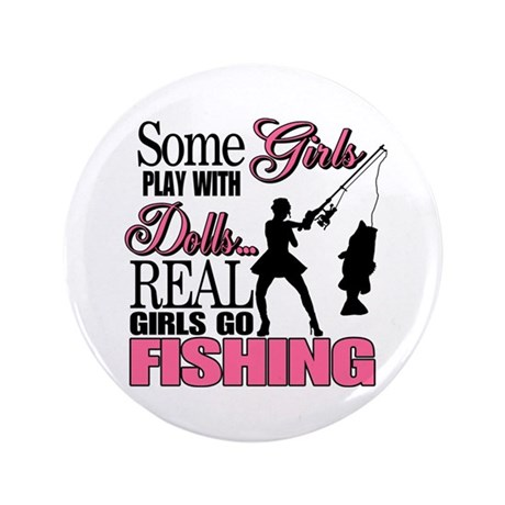 "Real Girls Go Fishing 3.5"" Button"