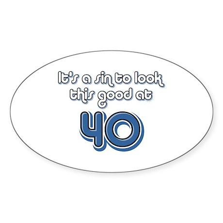 Sinful 40th Birthday Oval Sticker
