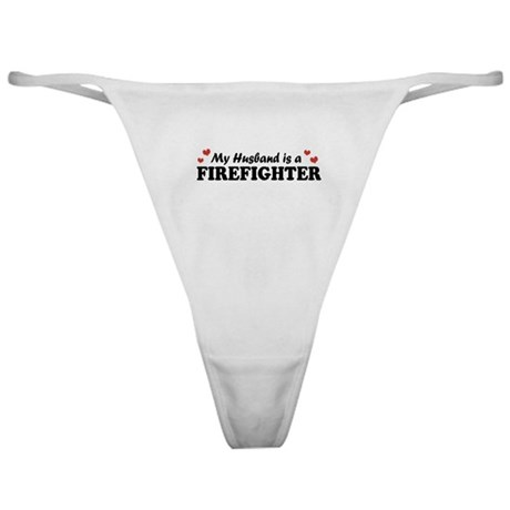 My Husband is a Firefighter Classic Thong