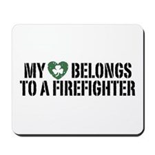 My Heart Belongs to a Firefighter Mousepad
