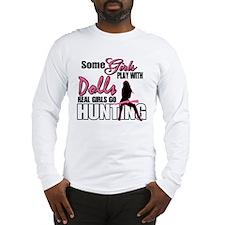 Real Girls Go Hunting Long Sleeve T-Shirt